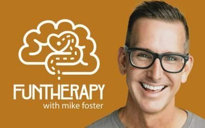 fun therapy with Mike Foster